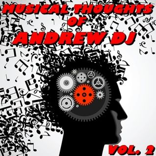 Musical Thoughts of Andrew Dj vol 2