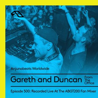 Anjunabeats Worldwide 500 with Gareth and Duncan
