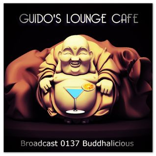 Guido's Lounge Cafe Broadcast 0137 Buddhalicious (20141017)