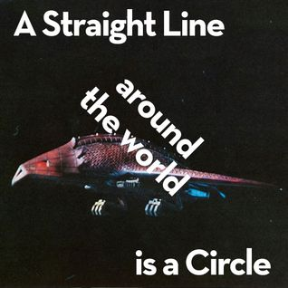A straight line around the world is a circle