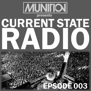Current State Radio 003 with DJ Munition