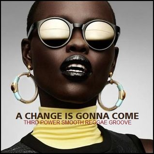 "ROOTS REGGAE (Smooth Groove) - ""A Change Is Gonna Come"""