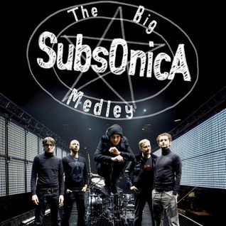 The Big Medley: Subsonica