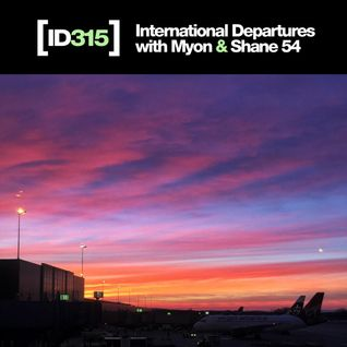 International Departures 315 with Myon & Shane 54