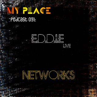 My Place Podcast 031: E.D.D.I.E live