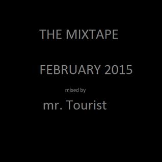 The Mixtape February 2015 | Mr. Tourist