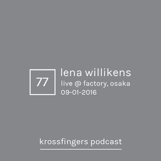 Krossfingers 77 by Lena Willikens (Live @ Factory Osaka 09-01-2016)