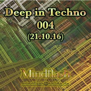 Deep in Techno 004 (10/2016)