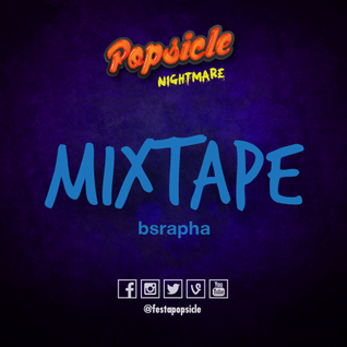Popsicle: Nightmare! Mixtape bsrapha
