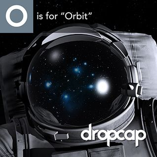 O is for Orbit