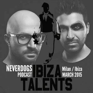 NEVERDOGS - Special Podcast for Ibiza Talents - Milan/Ibiza March 2015