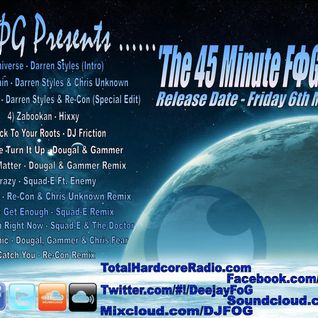 DJ-FΦG Presents 'The 45 Minute FΦG-Cast' Vol 1
