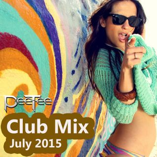 New Electro & House Club Music Mix July 2015 (PeeTee)