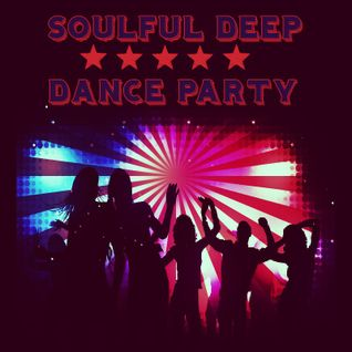 Soulful Deep Dance Party Session
