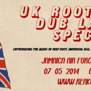 Jamaica Air Force#142 -  07.05.2014 (UK roots & dub labels special)