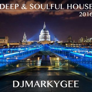 DJMarkyGee - Deep & Soulful House 2016