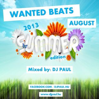Wanted Beats 2013 August Summer Edition mixed by Dj Paul