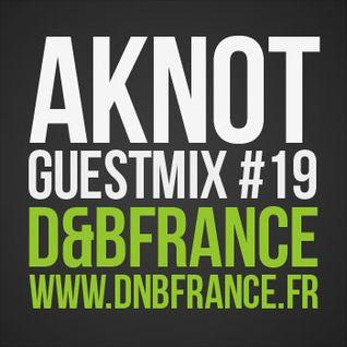 Guest Mix DnbFrance #19 - Aknot
