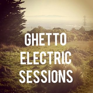 Ghetto Electric Sessions ep185