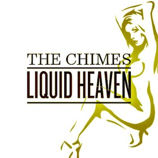 The Chimes Liquid Heaven Radio Show 36