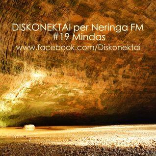 DISKONEKTAI per Neringa FM #19 Mindas