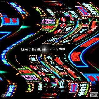 Lake of the illusion mixed by MUTA -PROMO MIX-