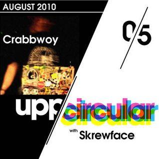 Upp/Circular podcast 05 - Featuring Skrewface and Crabbwoy