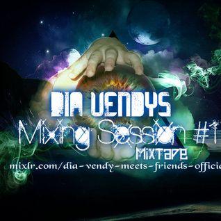 Dia Vendys Mixing Session #1 Mixtape