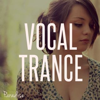 Paradise - Amazing Vocal Trance (September 2014 / Mix #27)
