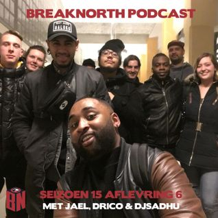 BreakNorth - S15 E07 (Met Jaël, Drico & DJSadhu)