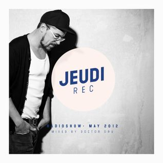 Jeudi Records Radio Show No.1 mixed by Doctor Dru