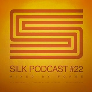Silk Podcast No.22 - Mixed By Forge