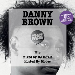 """B3st 0f"" Danny Brown (pres. by Splash! Mag)"