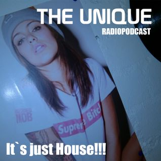 The Unique - It`s just House - Radiopodcast