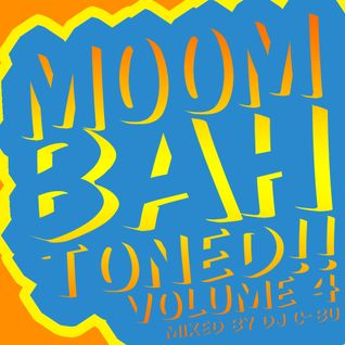 MOOMBAHTONED!! Volume 4