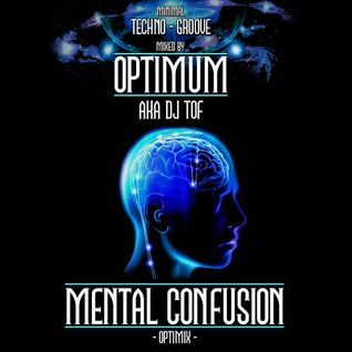 MENTAL COMFUSION - DJ OPTIMUM
