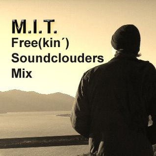 M.I.T. - Free(kin´) Soundclouders - DJ MixSet (Sep2011) Free Tracks Only