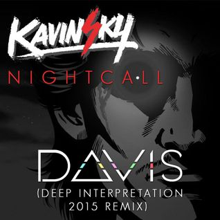 Kavinsky - NightCall ( D Δ V I S Deep Interpretation 2015 Remix)