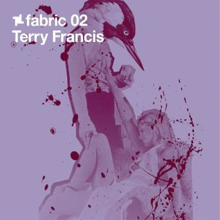 fabric 02: Terry Francis 30 Min Radio Mix