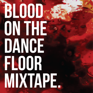 Blood On The Dance Floor Mixtape