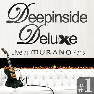 DEEPINSIDE DELUXE @ MURANO Paris (Feb 2011) Part.1