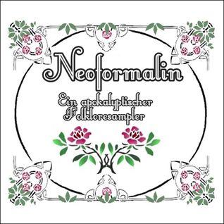V/A - Neoformalin - Ein apokalyptischer Folkloresampler (Neofolk - Dark Folk - Singer & Songwriter)