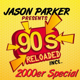 JASON PARKER presents 90s RELOADED (incl 2000er Special) FULL DJ SET