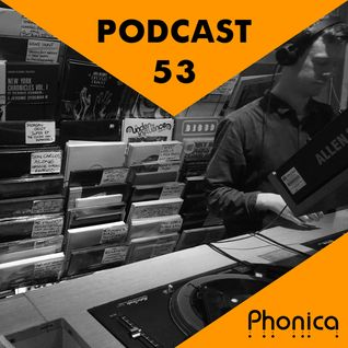 Phonica Podcast 53