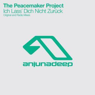 The Peacemaker Project - Ich Lass´ Dich Nicht Zurück (Original Mix)[Anjunadeep]