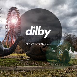 Dilby Promo Mix May 2012