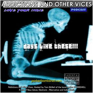 Addictions and Other Vices Podcast 196 Days Like These!!!
