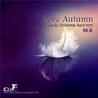 Love Autumn 14 Mixed By DJSammy April.2012[Converse Dream Team].mp3