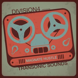 Division 4 presents Transonic Sounds - Magnate Hustle