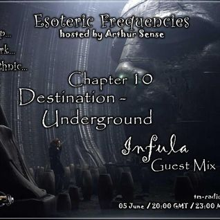Arthur Sense - Esoteric Frequencies #010: Destination - Underground [June 2012]